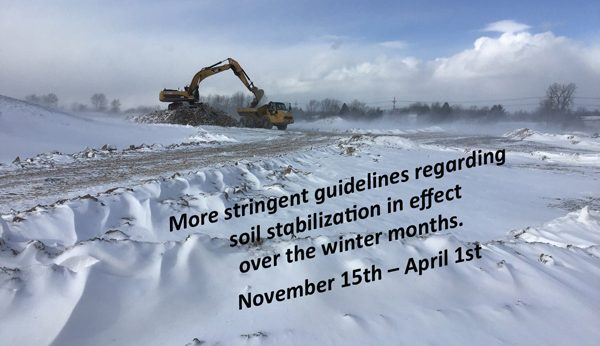 Winter Months Bring More Stringent Guidelines for Soil Stabilization — November 15th – April 1st