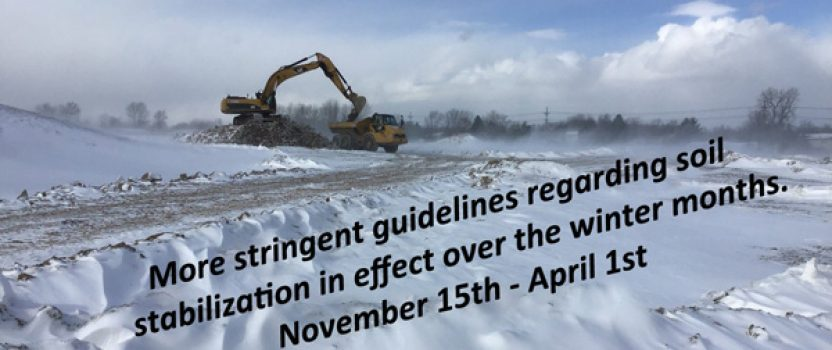 Winter Months Bring More Stringent Guidelines for Soil Stabilization — November 15th – April 1st